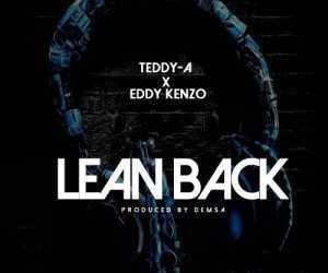 Teddy A - Lean Back ft. Eddy kenzo